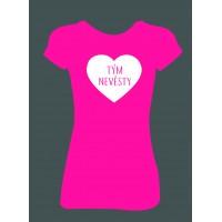 Dámské tričko - Tým nevěsty ♥