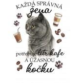 """Hrnek """"Každá správná žena potřebuje litr kafe a ÚŽASNOU KOČKU - BRITSKÁ"""""""
