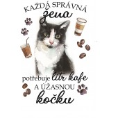 """Hrnek """"Každá správná žena potřebuje litr kafe a ÚŽASNOU KOČKU - ČERNO-BÍLÁ"""""""