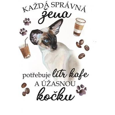"""Hrnek """"Každá správná žena potřebuje litr kafe a ÚŽASNOU KOČKU - SIAMSKÁ"""""""