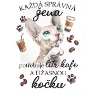 """Hrnek """"Každá správná žena potřebuje litr kafe a ÚŽASNOU KOČKU - SPHYNX"""""""