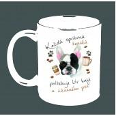 """Hrnek """"Každá správná ženská potřebuje litr kafe a ÚŽASNÉHO PSA - FRANCOUZSKÝ BULDOČEK ČERNOBÍLÝ"""""""