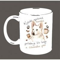 """Hrnek """"Každá správná ženská potřebuje litr kafe a ÚŽASNÉHO PSA - ŠVÝCARSKÝ OVČÁK"""""""