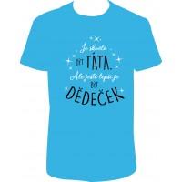 """Pánské tričko """"Je skvělé být TÁTA. Ale ještě lepší je být DĚDEČEK"""""""