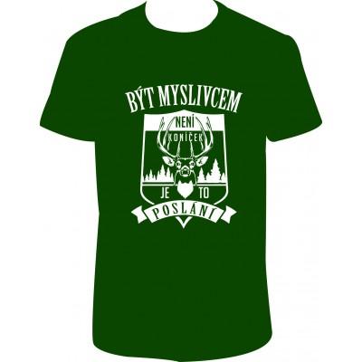 """Pánské tričko """"Být myslivcem není koníček, je to poslání"""""""