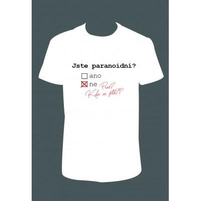 """Pánské tričko """"Jste paranoidní?"""""""