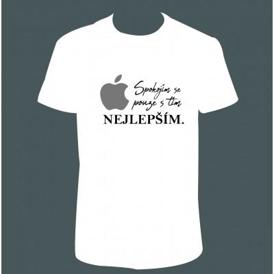 """Pánské tričko """"Spokojím se pouze s tím nejlepším"""""""