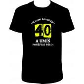 """Pánské tričko """"Už nejsi žádné ÉRO 40"""""""