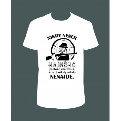 "Pánské tričko ""Nikdy NESER HAJNÉHO...flinta"""
