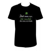 """Pánské tričko """"Štěstí hledej v tom, co máš."""""""
