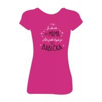 """Dámské tričko  """"Je skvěle být MÁMA. Ale ještě lepší je být BABIČKA"""""""