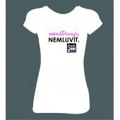 """Dámské tričko  """"Menstruuji-nemluvit"""""""
