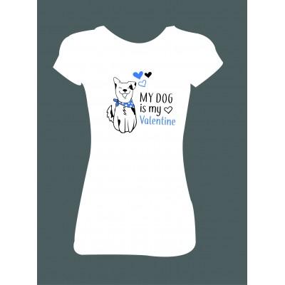 """Dámské tričko """"MY DOG is my Valentine"""""""