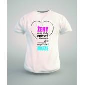 """Dámské tričko """"ŽENY mají rády PROSTÉ A JEDNODUCHÉ věci...například MUŽE"""""""