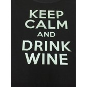 """Keep Calm and drink wine"""