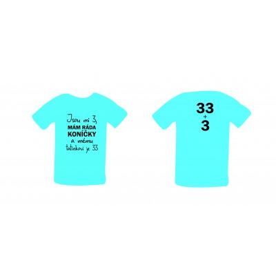"""Dětské tričko """"Jsou mi 3, mám ráda koníčky a mému tatínkovi je 33"""""""