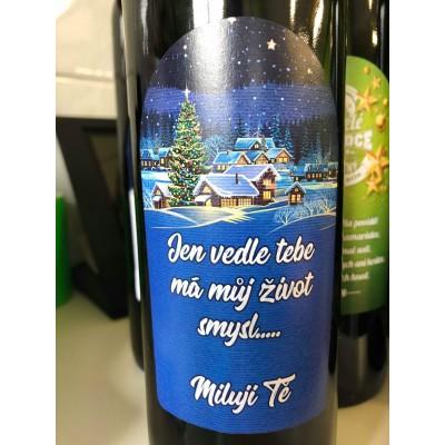 """Víno s etiketou """"Jen vedle tebe má můj život smysl...Miluji Tě"""""""